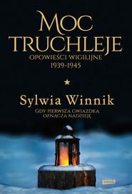okładka Moc truchleje. Opowieści wigilijne 1939-1945, Książka | Sylwia Winnik