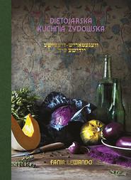 okładka Dietojarska kuchnia żydowska, Książka | Fania Lewando