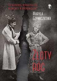 okładka Złoty róg, Książka | Maryla Szymiczkowa, Jacek Dehnel, Piotr Tarczyński