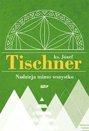 okładka Nadzieja mimo wszystko, Książka | Józef Tischner