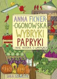 okładka Wybryki papryki i inne historie o warzywach, Książka  