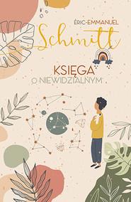 okładka Księga o niewidzialnym [wydanie 2020], Książka | Eric-Emmanuel Schmitt