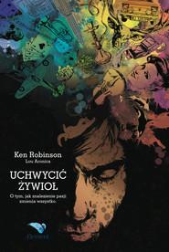 okładka Uchwycić Żywioł, Ebook | Ken  Robinson, Lou  Aronica