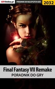 okładka Final Fantasy VII Remake - poradnik do gry, Ebook   Natalia Fras, Grzegorz Misztal
