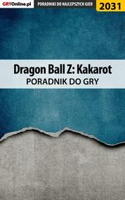 okładka Dragon Ball Z Kakarot - poradnik do gry, Ebook   Natalia Fras, Grzegorz Misztal