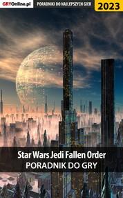okładka Star Wars Jedi Fallen Order - poradnik do gry, Ebook | Jacek Hałas, Natalia Fras
