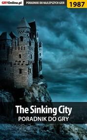 okładka The Sinking City - poradnik do gry, Ebook | Jacek Hałas, Patryk Homa