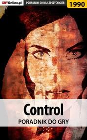 okładka Control - poradnik do gry, Ebook   Grzegorz Misztal, Agnieszka Adamus