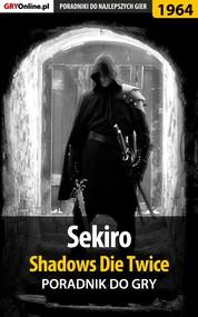 okładka Sekiro Shadows Die Twice - poradnik do gry, Ebook | Jacek Hałas, Patryk Homa