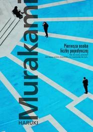 okładka Pierwsza osoba liczby pojedynczej, Ebook | Haruki Murakami