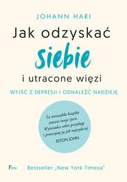 okładka Jak odzyskać siebie i utracone więzi, Ebook | Johann Hari