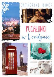 okładka Pocałunki w Londynie, Ebook | Catherine Rider