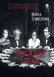 okładka Seans w Domu Egipskim, Ebook | Maryla Szymiczkowa, Jacek Dehnel, Piotr Tarczyński