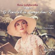 okładka Pamiętnik ze starego domu, Audiobook | Ilona Gołębiewska