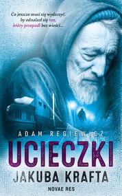 okładka Ucieczki Jakuba Krafta, Ebook   Adam Regiewicz