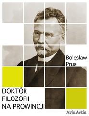 okładka Doktór filozofii na prowincji, Ebook | Bolesław Prus