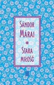 okładka Stara miłość, Ebook | Sándor Márai