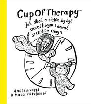 okładka CupOfTherapy Jak dbać o siebie, by być szczęśliwym i dawać szcz, Książka | Ervasti Antti, Pikkujämsä Matti