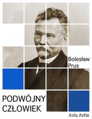 okładka Podwójny człowiek, Ebook | Bolesław Prus
