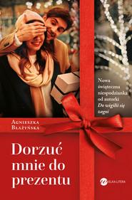 okładka Dorzuć mnie do prezentu, Ebook | Błażyńska Agnieszka