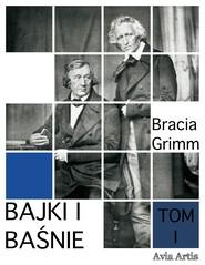 okładka Bajki i baśnie tom I, Ebook | Bracia Grimm