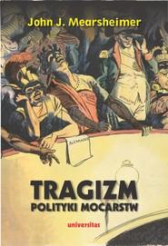 okładka Tragizm polityki mocarstw, Ebook   John J. Mearsheimer