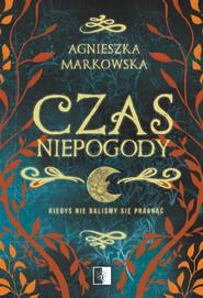 okładka Czas Niepogody, Ebook | Agnieszka Markowska