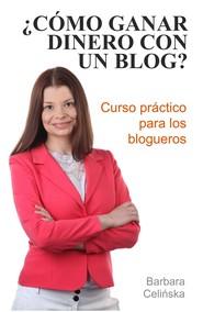 okładka ¿Cómo ganar dinero con un blog?, Ebook | Barbara Celińska