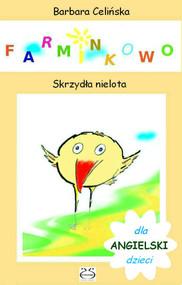 okładka Angielski dla dzieci. Farminkowo - Skrzydła nielota, Ebook | Barbara Celińska