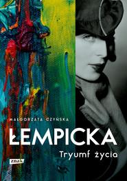 okładka Łempicka. Tryumf życia, Ebook | Małgorzata Czyńska