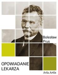 okładka Opowiadanie lekarza, Ebook | Bolesław Prus