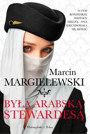 okładka Była arabską stewardesą, Ebook   Marcin Margielewski
