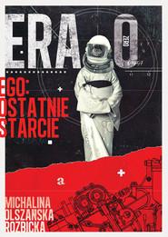 okładka Era Zero. Ego, Ebook | Olszańska-Rozbicka Michalina