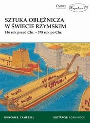 okładka Sztuka oblężnicza w świecie rzymskim 146 rok przed Chr. - 378 rok po Chr., Książka   B. Duncan Campbell
