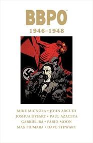 okładka BBPO 1946-1948, Książka | Mike Mignola, Joshua Dystart, John Arcudi, Gabriel Bá, Fábio Moon, Paul Azaceta, Max Fiumara, Reynol