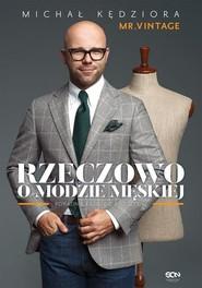okładka Rzeczowo o modzie męskiej Poradnik każdego mężczyzny, Książka | Kędziora Michał