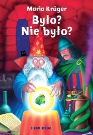 okładka Było? Nie było?, Książka | Maria Krüger