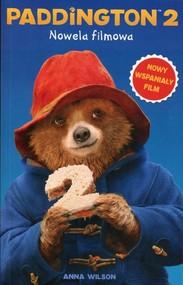 okładka Paddington 2 Nowela filmowa, Książka | Wilson Anna