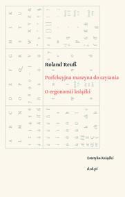 okładka Perfekcyjna maszyna do czytania O ergonomii książki, Książka | Reub Roland