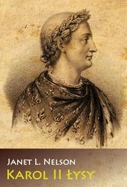 okładka Karol II Łysy, Książka   Janet L. Nelson