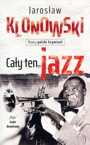 okładka Cały ten jazz, Książka | Jarosław Klonowski