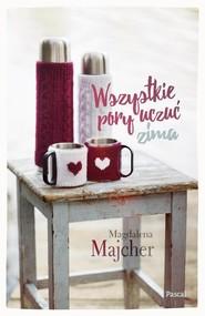 okładka Wszystkie pory uczuć Zima, Książka | Magdalena Majcher