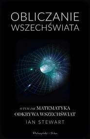 okładka Obliczanie Wszechświata O tym jak matematyka odkrywa Wszechświat, Książka   Ian Stewart