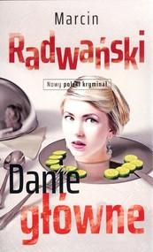 okładka Danie główne, Książka   Marcin Radwański