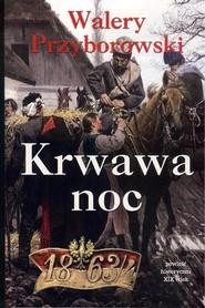 okładka Krwawa noc, Książka   Walery Przyborowski