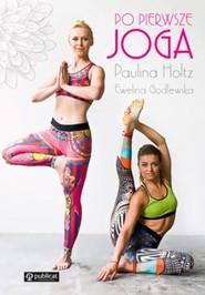 okładka Po pierwsze joga, Książka | Paulina Holtz, Ewelina Godlewska