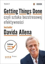 okładka Getting Things Done czyli sztuka bezstresowej efektywności, Książka | Allen David