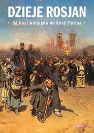 okładka Dzieje Rosjan Od Rusi wikingów do Rosji Putina, Książka  