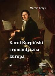 okładka Karol Kurpiński i romantyczna Europa, Książka   Gmys Marcin