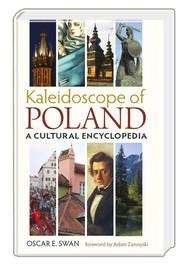 okładka Kaleidoscope of Poland A cultural encyclopedia, Książka | Oscar E. Swan